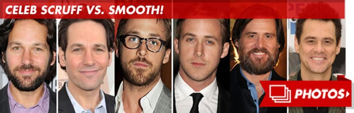 Celebrities with Scruff and No Scruff!