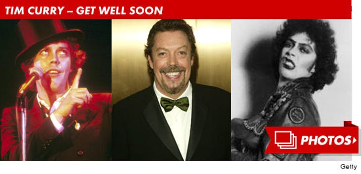 Tim Curry -- Get Well Soon