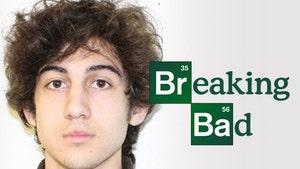 Boston Bomber Dzhokhar Tsarnaev -- Took Cues from 'Breaking Bad'