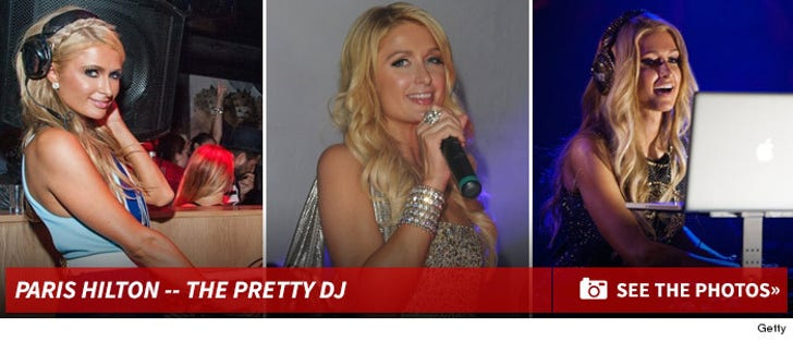 Paris Hilton -- The Pretty DJ