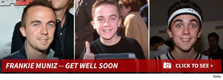 Frankie Muniz -- Get Well Soon