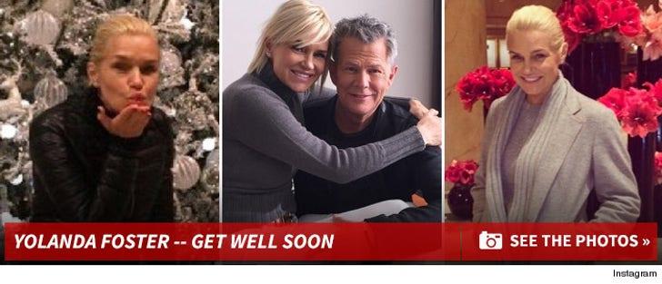 Yolanda Foster -- Get Well Soon