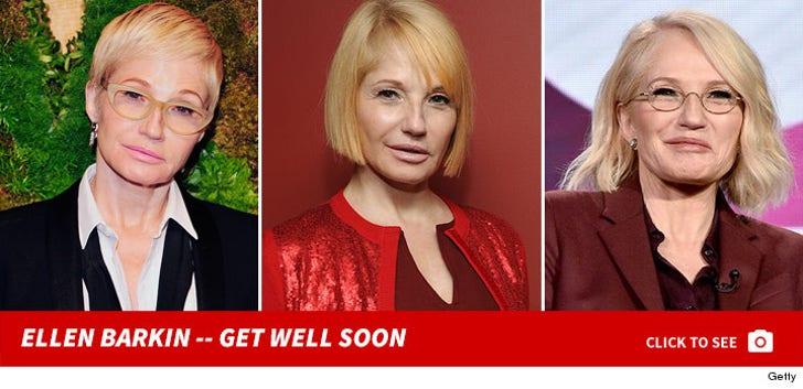 Ellen Barkin -- Get Well Soon