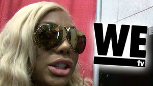 Tamar Braxton Released by WE tv, New Reality Show Will Still Air