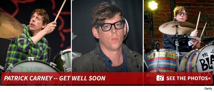 Patrick Carney -- Get Well Soon