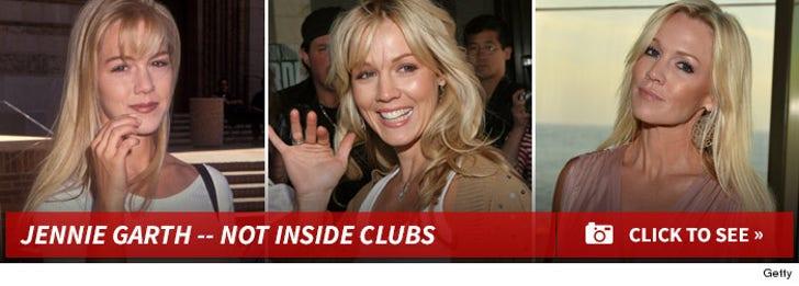 Jennie Garth -- Not Inside the Clubs