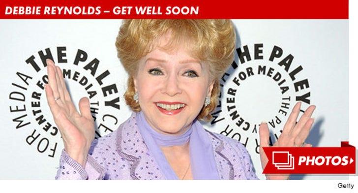Debbie Reynolds -- Get Well Soon!